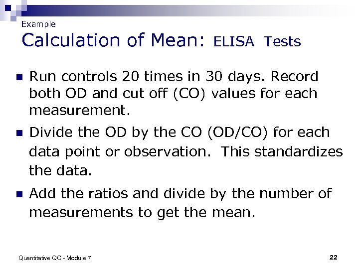 Example Calculation of Mean: ELISA Tests n Run controls 20 times in 30 days.