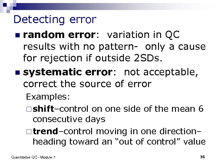 Detecting error random error: variation in QC results with no pattern- only a cause