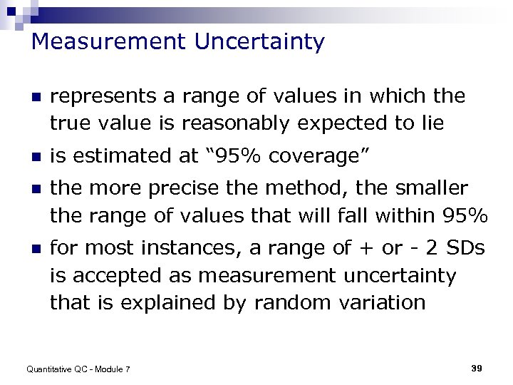 Measurement Uncertainty n represents a range of values in which the true value is