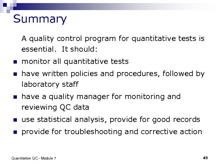 Summary A quality control program for quantitative tests is essential. It should: n monitor