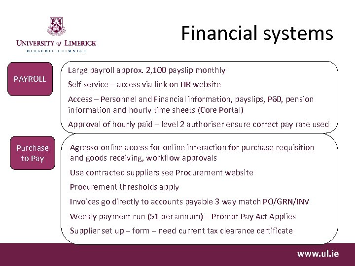 Financial systems PAYROLL Large payroll approx. 2, 100 payslip monthly Self service – access