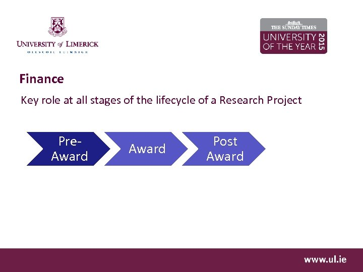 Finance Key role at all stages of the lifecycle of a Research Project Pre.