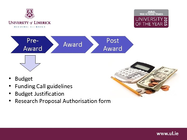 Pre. Award • • Award Post Award Budget Funding Call guidelines Budget Justification Research