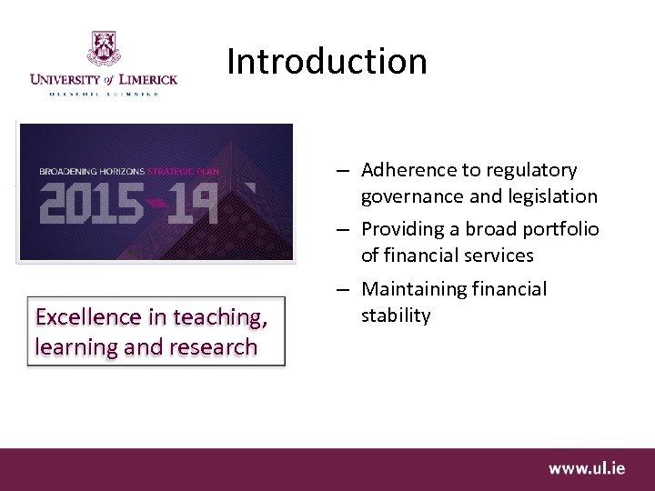 Introduction – Adherence to regulatory governance and legislation – Providing a broad portfolio of