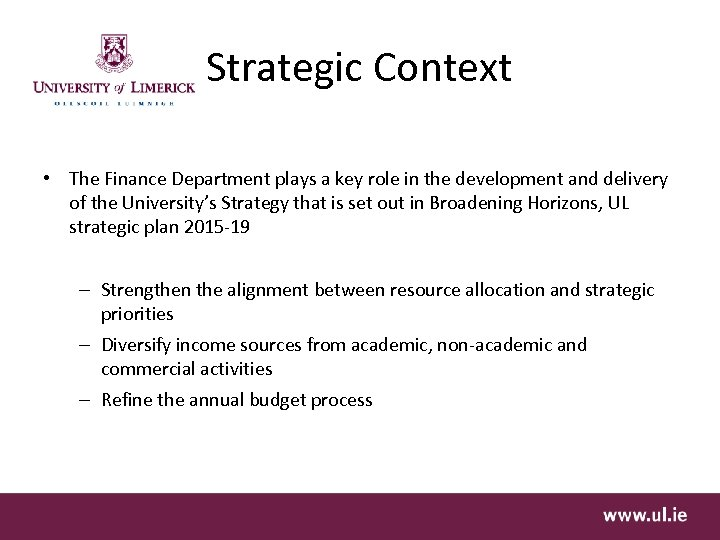 Strategic Context • The Finance Department plays a key role in the development and
