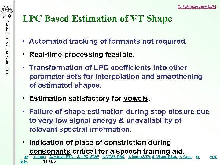 P. C. Pandey, EE Dept, IIT Bombay 1. Introduction (5/6) LPC Based Estimation of