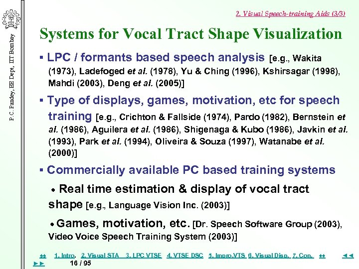 P. C. Pandey, EE Dept, IIT Bombay 2. Visual Speech-training Aids (3/3) Systems for