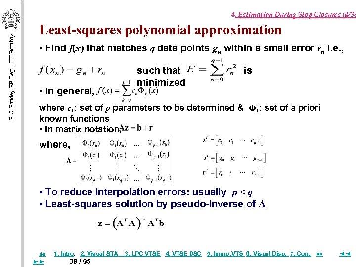 P. C. Pandey, EE Dept, IIT Bombay 4. Estimation During Stop Closures (4/38 Least-squares