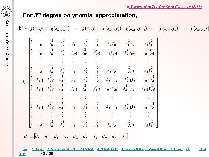 4. Estimation During Stop Closures (8/38) P. C. Pandey, EE Dept, IIT Bombay For
