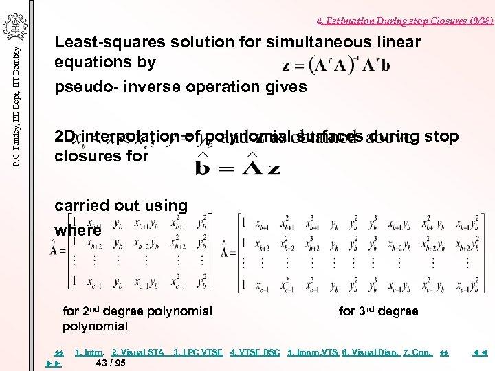 P. C. Pandey, EE Dept, IIT Bombay 4. Estimation During stop Closures (9/38) Least-squares