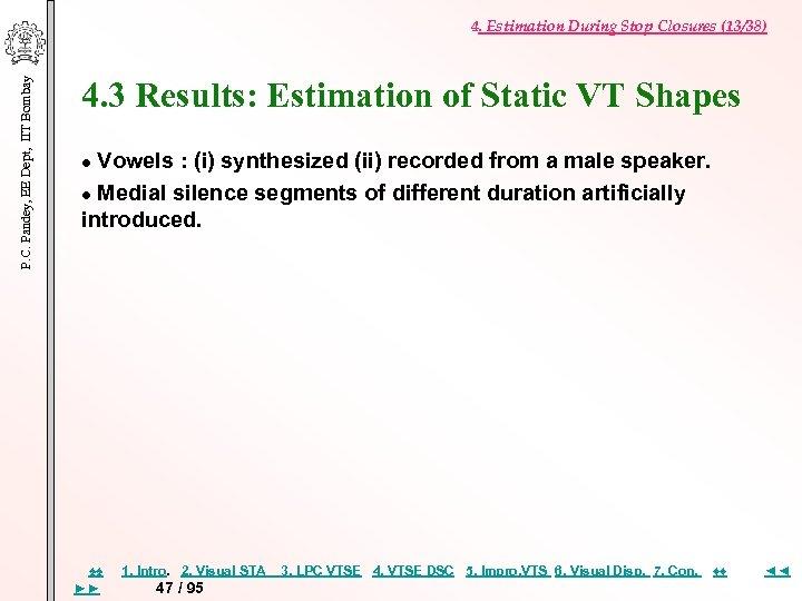 P. C. Pandey, EE Dept, IIT Bombay 4. Estimation During Stop Closures (13/38) 4.