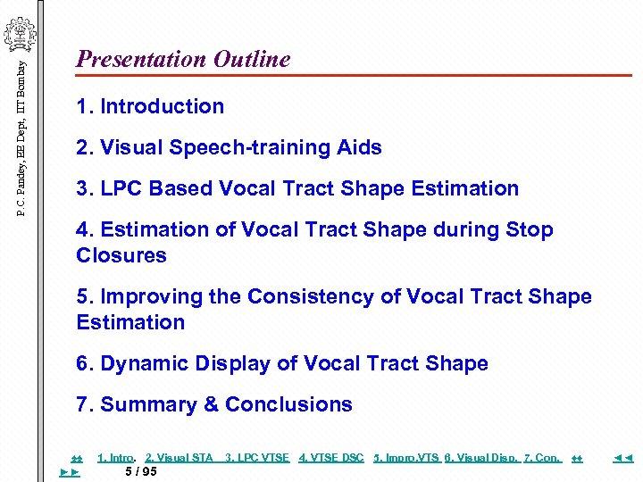 P. C. Pandey, EE Dept, IIT Bombay Presentation Outline 1. Introduction 2. Visual Speech-training