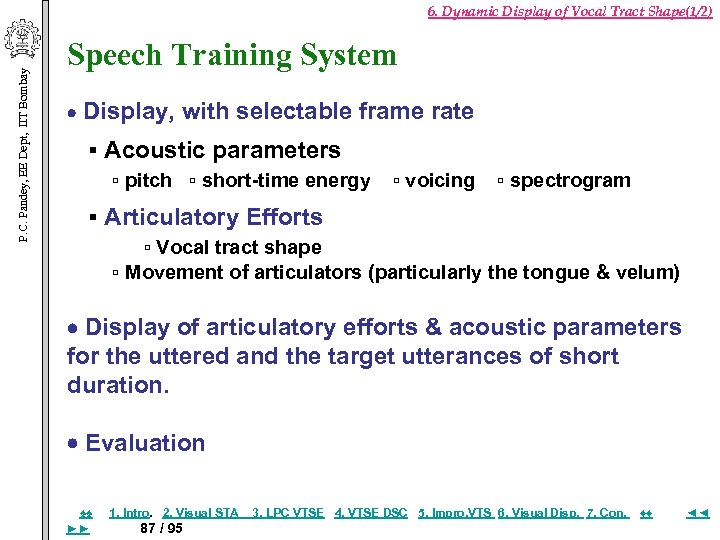 P. C. Pandey, EE Dept, IIT Bombay 6. Dynamic Display of Vocal Tract Shape(1/2)