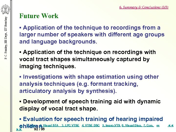 P. C. Pandey, EE Dept, IIT Bombay 6. Summary & Conclusions (3/3) Future Work
