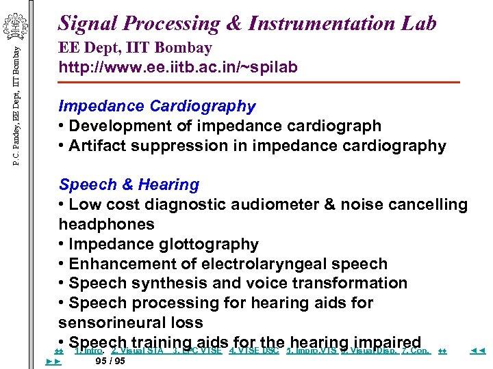 P. C. Pandey, EE Dept, IIT Bombay Signal Processing & Instrumentation Lab EE Dept,