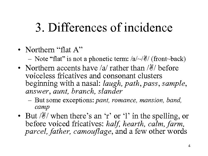 """3. Differences of incidence • Northern """"flat A"""" – Note """"flat"""" is not a"""