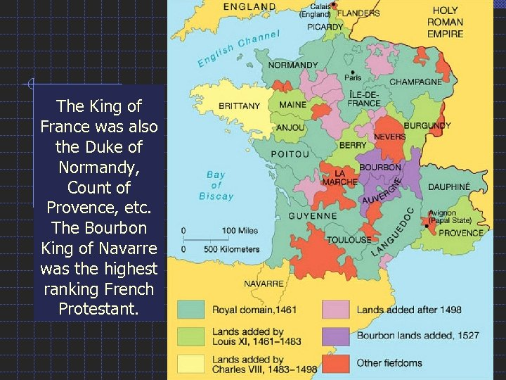 The King of France was also the Duke of Normandy, Count of Provence, etc.