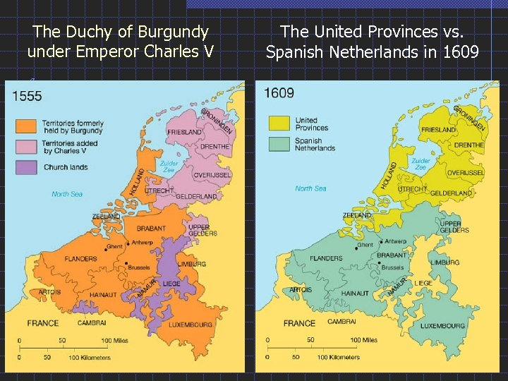 The Duchy of Burgundy under Emperor Charles V The United Provinces vs. Spanish Netherlands