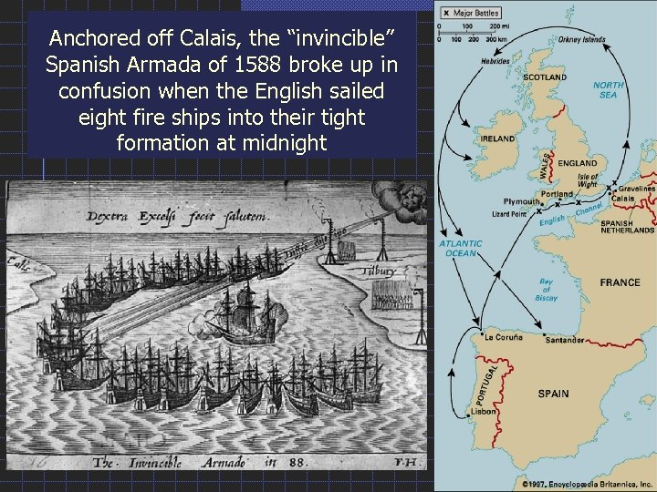 "Anchored off Calais, the ""invincible"" Spanish Armada of 1588 broke up in confusion when"
