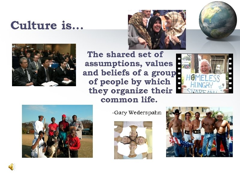 Culture is… The shared set of assumptions, values and beliefs of a group of