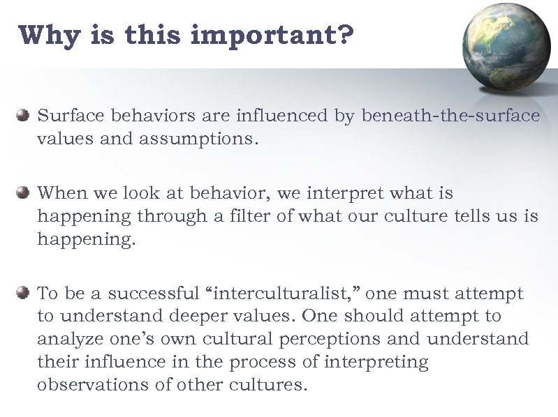Why is this important? Surface behaviors are influenced by beneath-the-surface values and assumptions. When