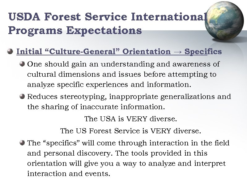 """USDA Forest Service International Programs Expectations Initial """"Culture-General"""" Orientation → Specifics One should gain"""