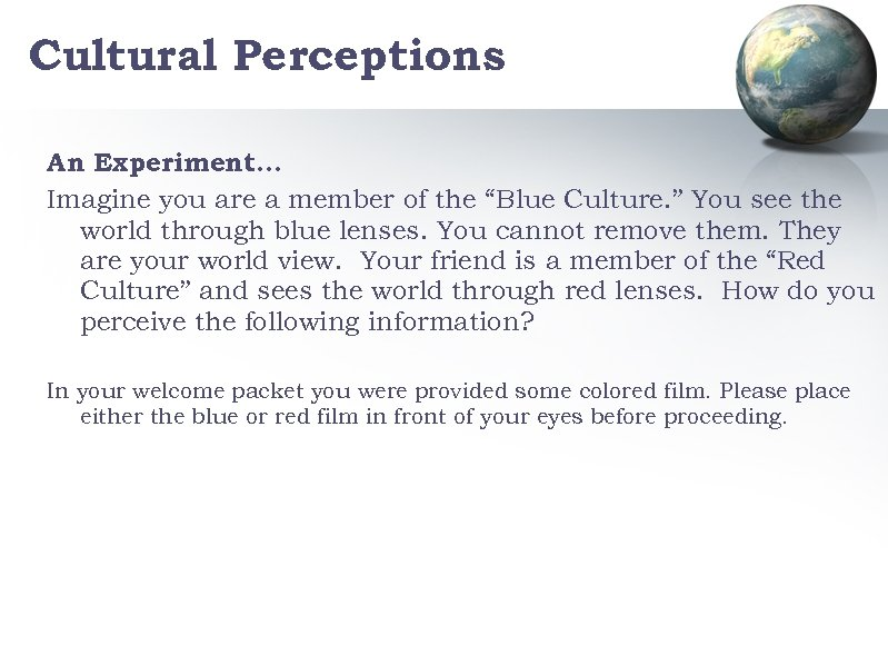 """Cultural Perceptions An Experiment… Imagine you are a member of the """"Blue Culture. """""""