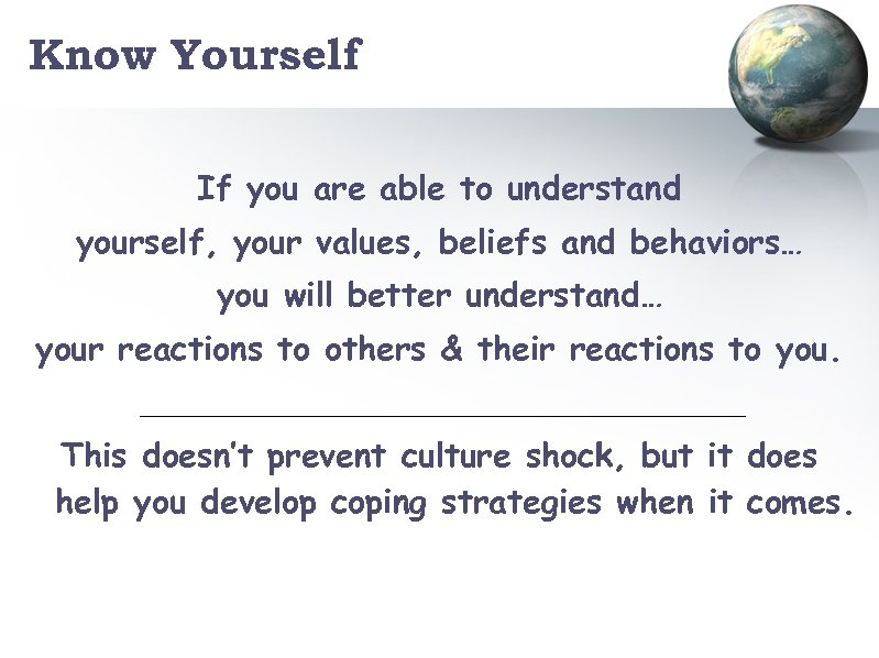 Know Yourself If you are able to understand yourself, your values, beliefs and behaviors…