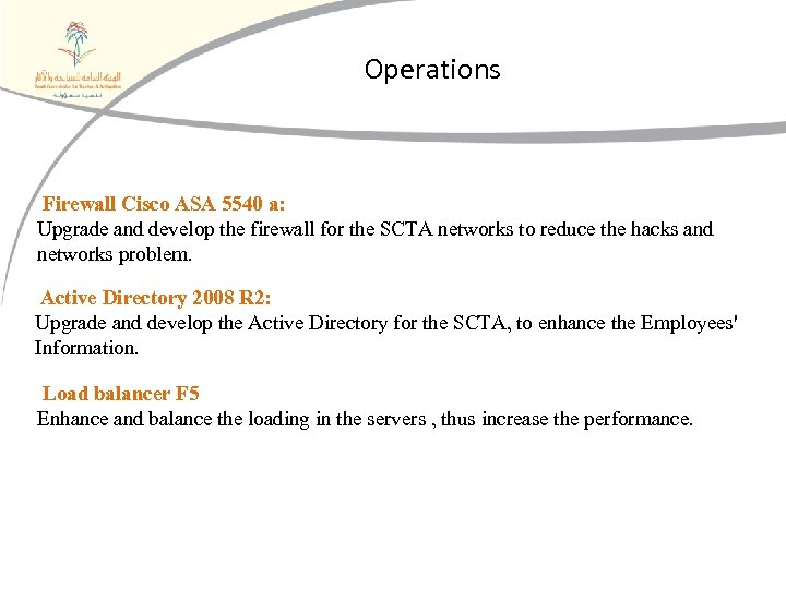 Operations Firewall Cisco ASA 5540 a: Upgrade and develop the firewall for the SCTA