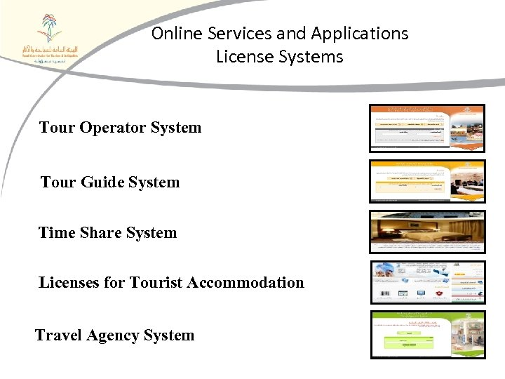Online Services and Applications License Systems Tour Operator System Tour Guide System Time Share