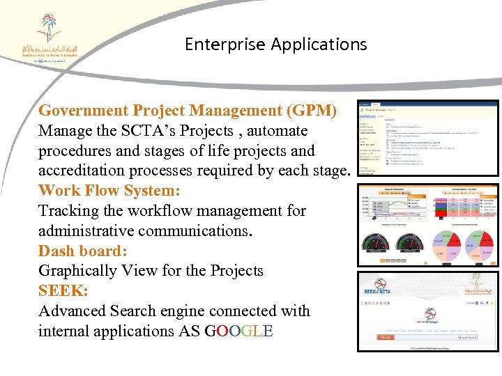Enterprise Applications Government Project Management (GPM) Manage the SCTA's Projects , automate procedures and