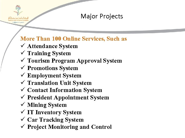 Major Projects More Than 100 Online Services, Such as ü Attendance System ü Training