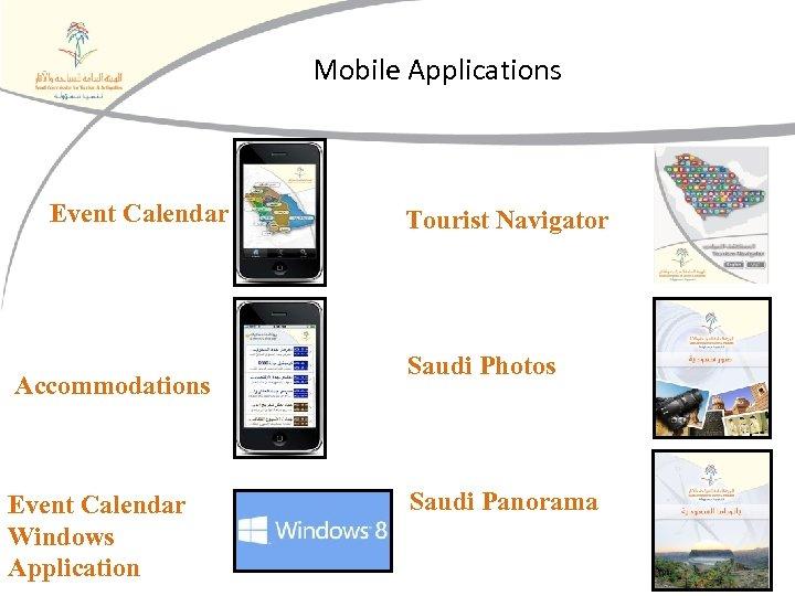 Mobile Applications Event Calendar Accommodations Event Calendar Windows Application Tourist Navigator Saudi Photos Saudi