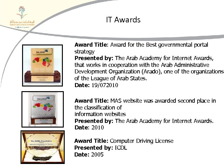 IT Awards Award Title: Award for the Best governmental portal strategy Presented by: The