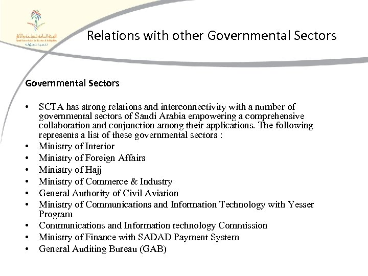 Relations with other Governmental Sectors • • • SCTA has strong relations and interconnectivity