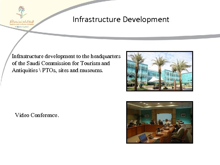 Infrastructure Development Infrastructure development to the headquarters of the Saudi Commission for Tourism and