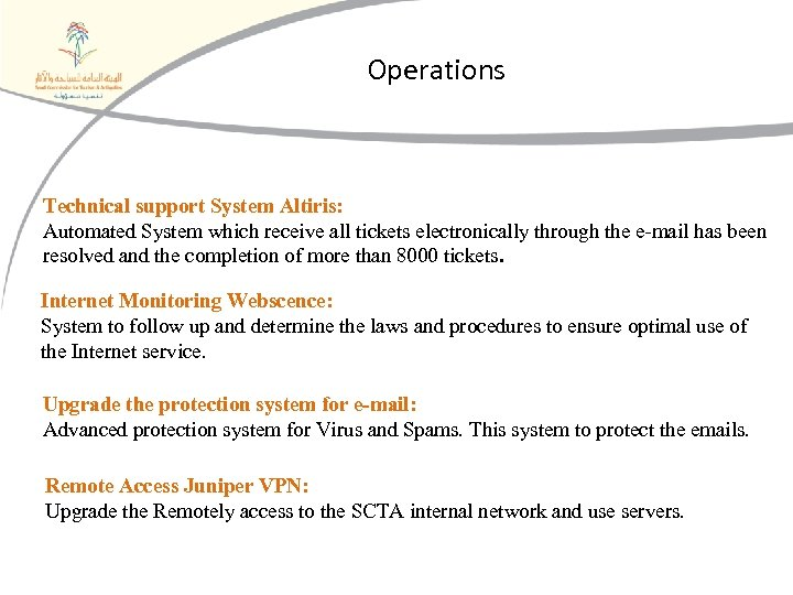Operations Technical support System Altiris: Automated System which receive all tickets electronically through the