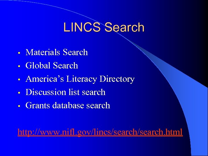 LINCS Search • • • Materials Search Global Search America's Literacy Directory Discussion list