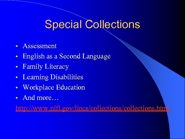 Special Collections Assessment • English as a Second Language • Family Literacy • Learning
