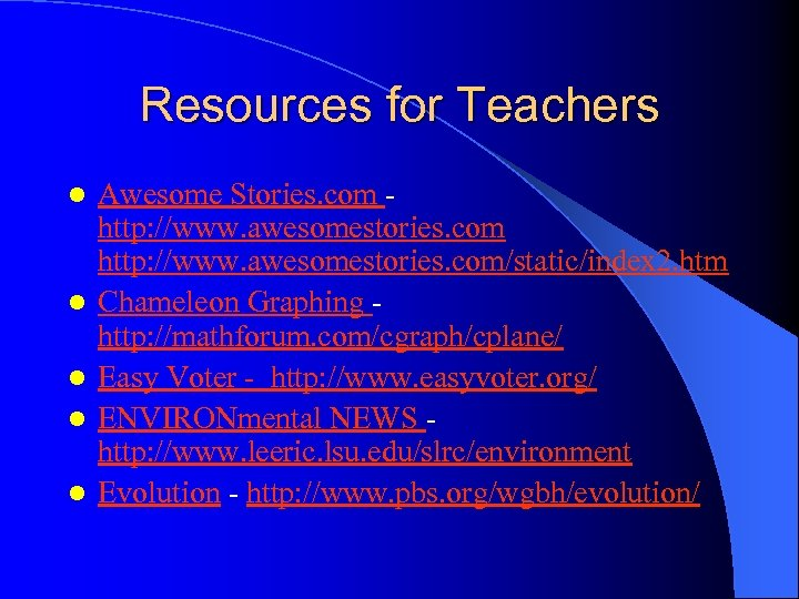 Resources for Teachers l l l Awesome Stories. com http: //www. awesomestories. com/static/index 2.