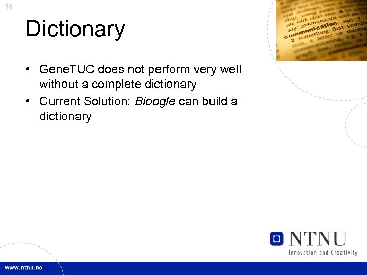 16 Dictionary • Gene. TUC does not perform very well without a complete dictionary