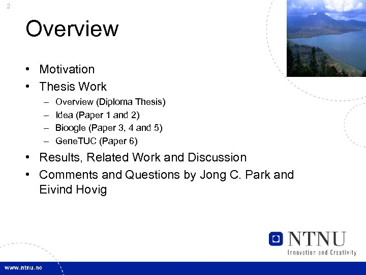 2 Overview • Motivation • Thesis Work – – Overview (Diploma Thesis) Idea (Paper
