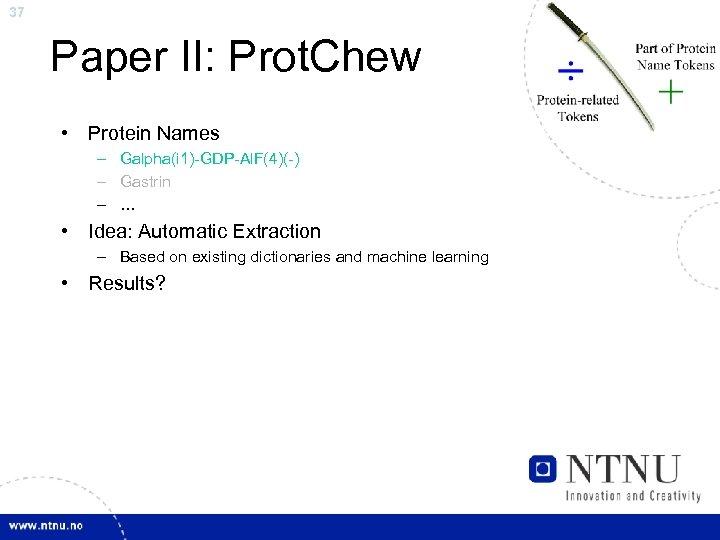 37 Paper II: Prot. Chew • Protein Names – Galpha(i 1)-GDP-Al. F(4)(-) – Gastrin
