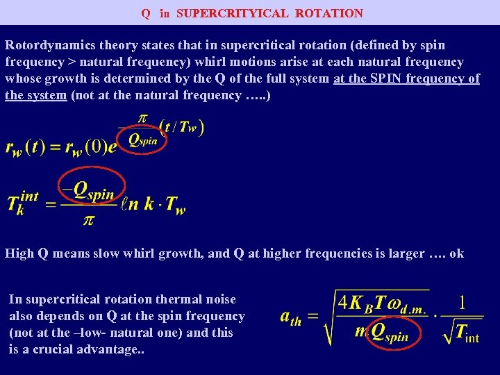 Q in SUPERCRITYICAL ROTATION Rotordynamics theory states that in supercritical rotation (defined by spin
