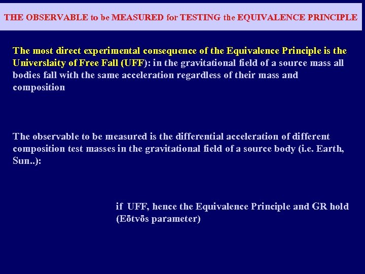 THE OBSERVABLE to be MEASURED for TESTING the EQUIVALENCE PRINCIPLE The most direct experimental