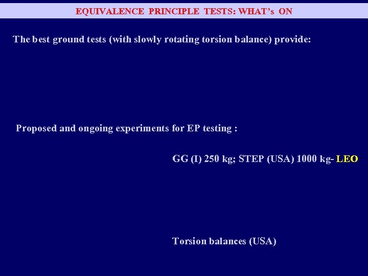 EQUIVALENCE PRINCIPLE TESTS: WHAT's ON The best ground tests (with slowly rotating torsion balance)