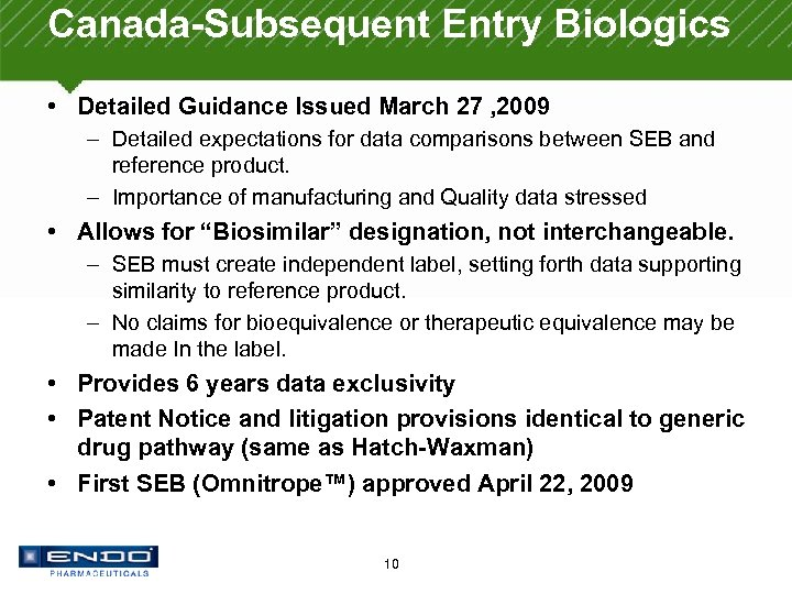 Canada-Subsequent Entry Biologics • Detailed Guidance Issued March 27 , 2009 – Detailed expectations