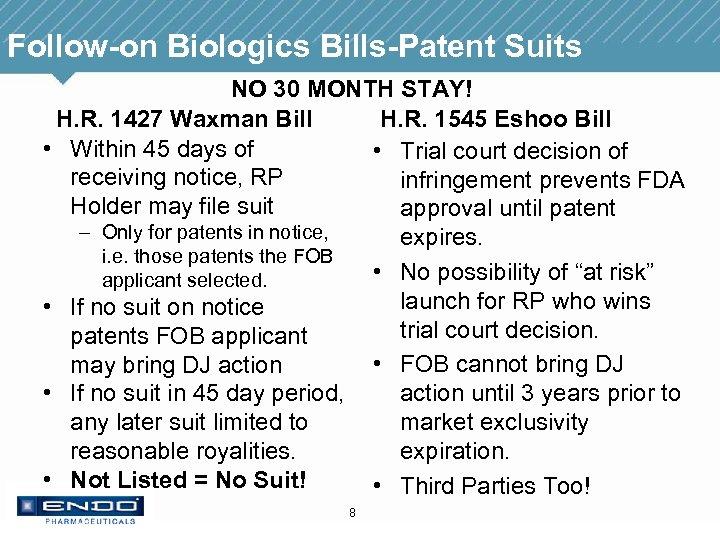 Follow-on Biologics Bills-Patent Suits NO 30 MONTH STAY! H. R. 1427 Waxman Bill H.