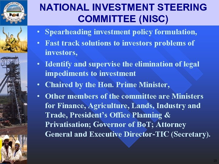 NATIONAL INVESTMENT STEERING COMMITTEE (NISC) • Spearheading investment policy formulation, • Fast track solutions