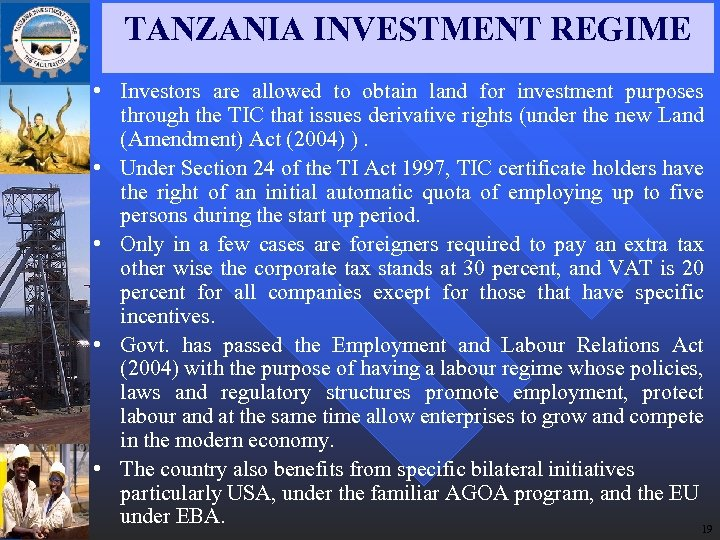 TANZANIA INVESTMENT REGIME • Investors are allowed to obtain land for investment purposes through